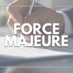 COVID-19 – Force Majeure & Frustration of Contract