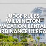 Judge Rules Wilmington Vacation Rental Ordinance Illegal