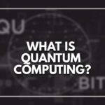What is Quantum Computing?